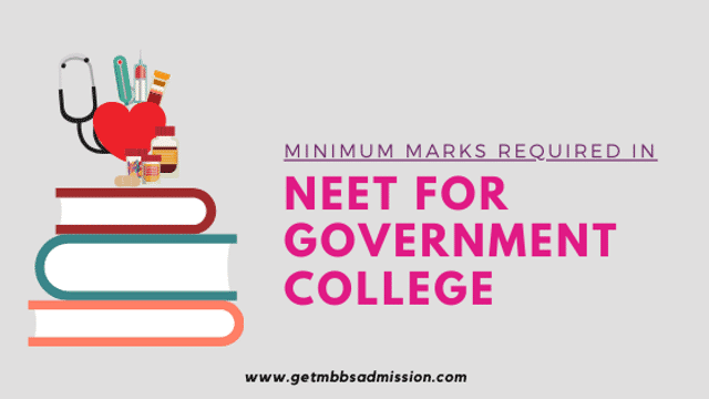 Minimum marks required in neet for mbbs in government college